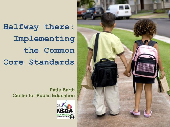 Halfway there implementing the common core standards