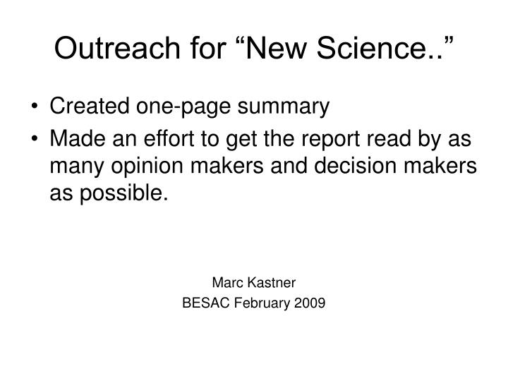 Outreach for new science