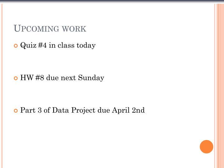Upcoming work