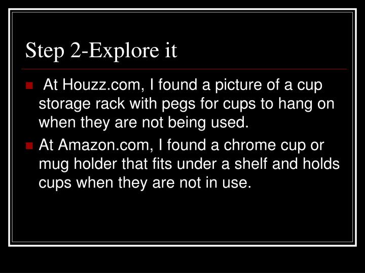 Step 2 explore it