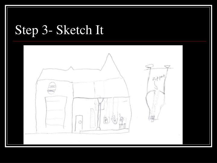 Step 3- Sketch It