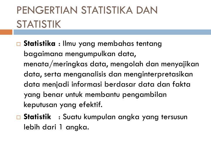 PENGERTIAN STATISTIKA DAN STATISTIK