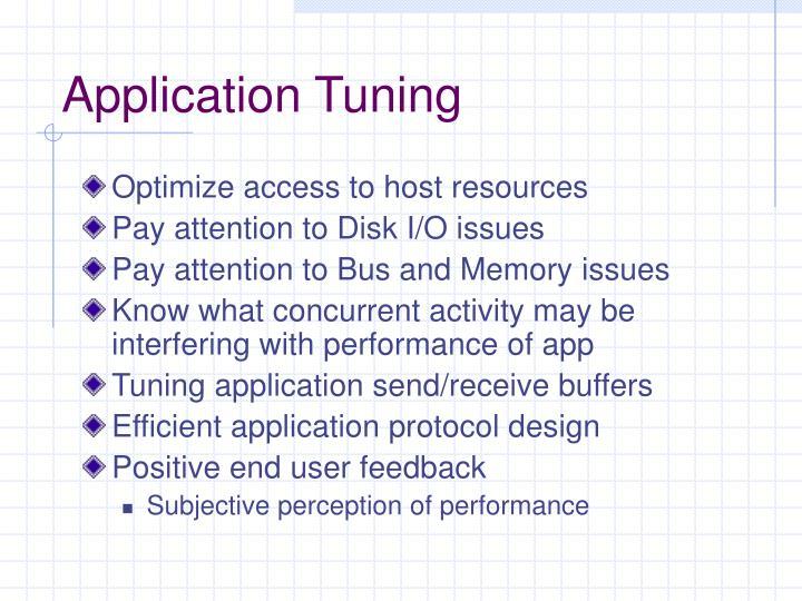 Application Tuning