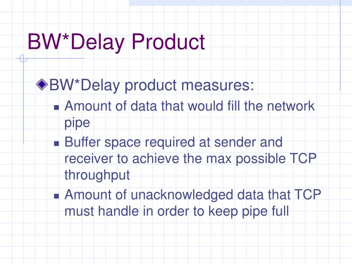 BW*Delay Product