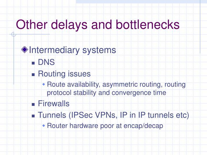 Other delays and bottlenecks