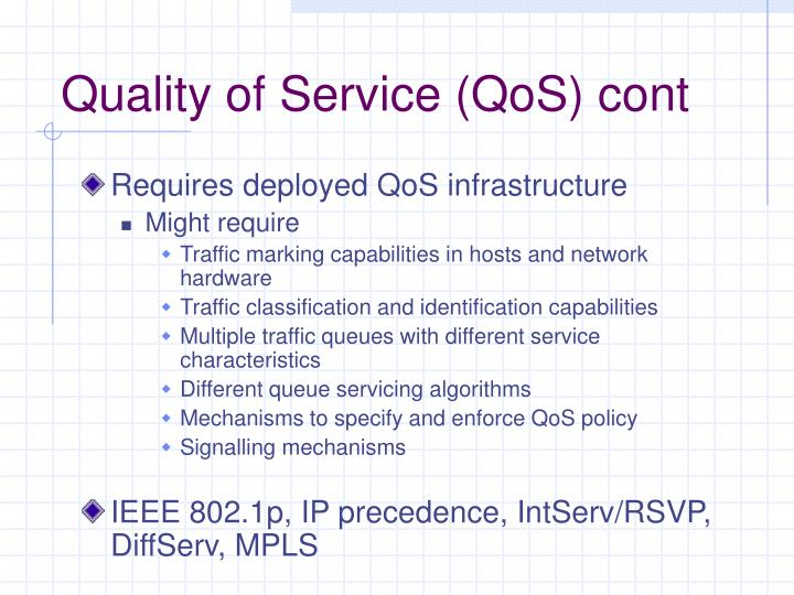 Quality of Service (QoS) cont