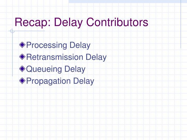 Recap: Delay Contributors