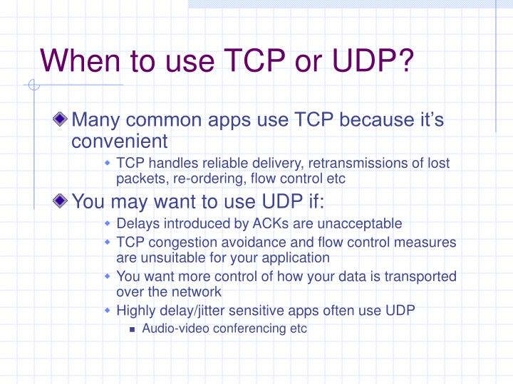 When to use TCP or UDP?