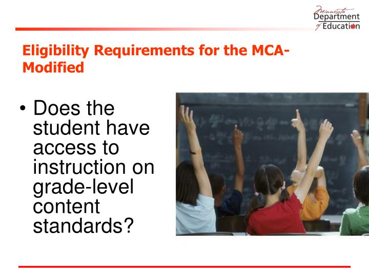 Eligibility Requirements for the MCA-Modified