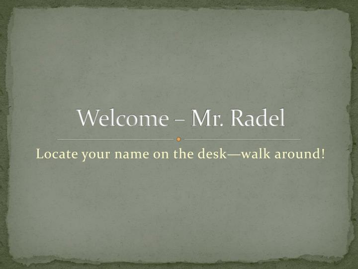 welcome mr radel n.