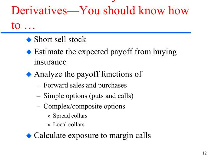 Technical Proficiency—Derivatives—You should know how to …