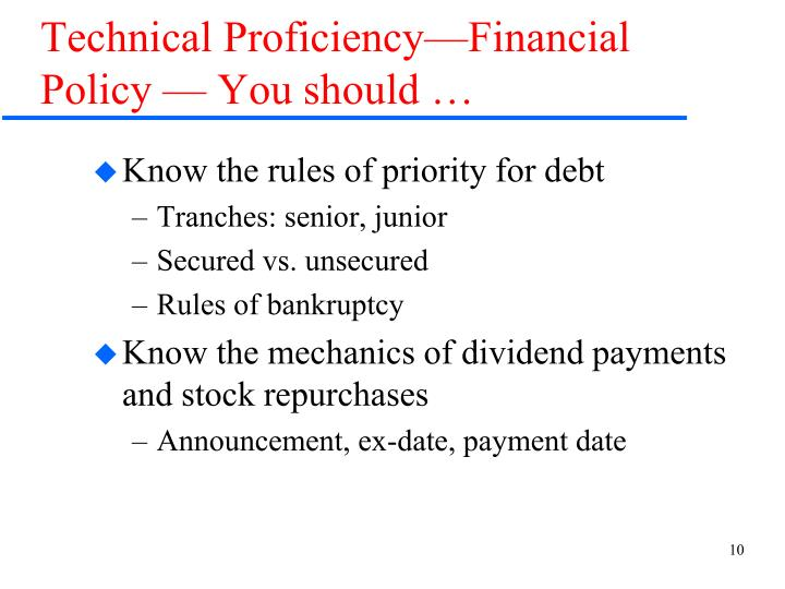 Technical Proficiency—Financial Policy — You should …