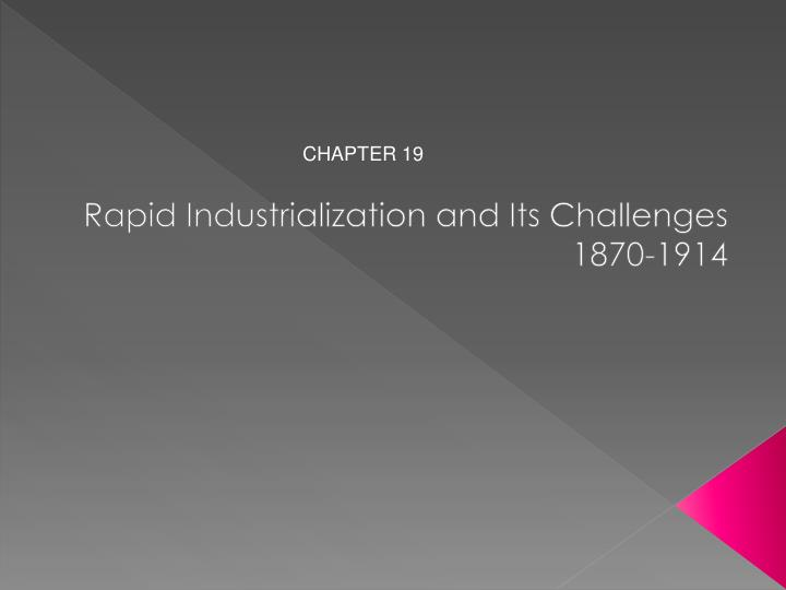 rapid industrialization and its challenges 1870 1914 n.