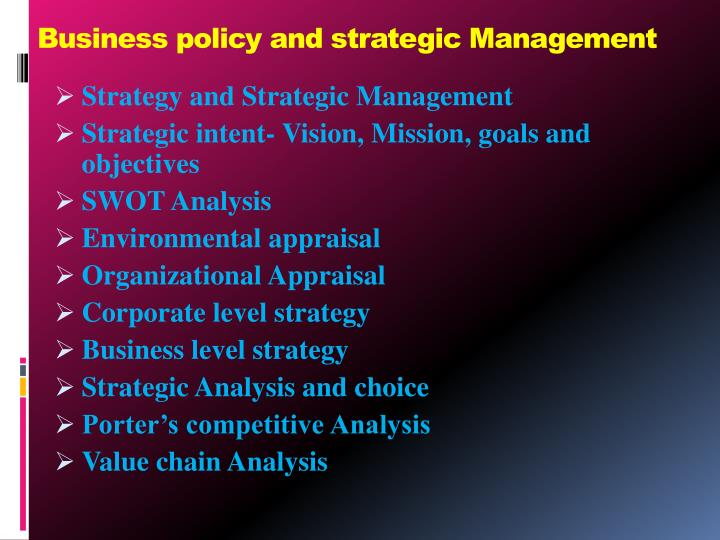 business policy and strategic managment Concept based notes business policy and strategic management mba dr tripty deptt of commerece and management biyani institute of science and section-a introduction: business policy-evolution of the concept difference between business policy and strategic management.