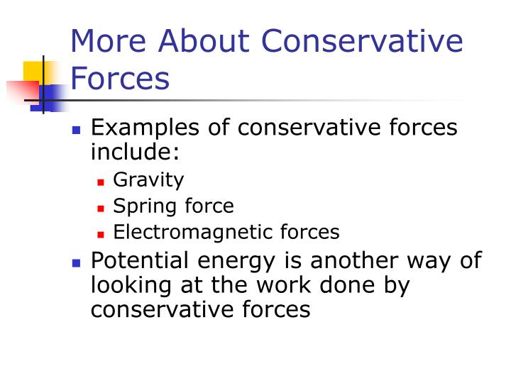 More About Conservative Forces