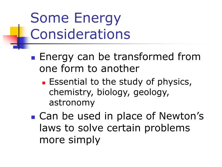 Some energy considerations