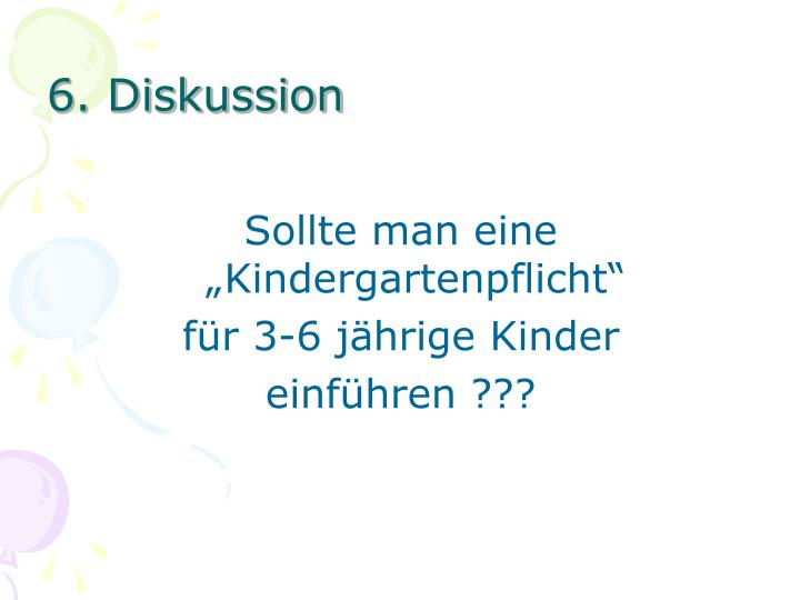 6. Diskussion