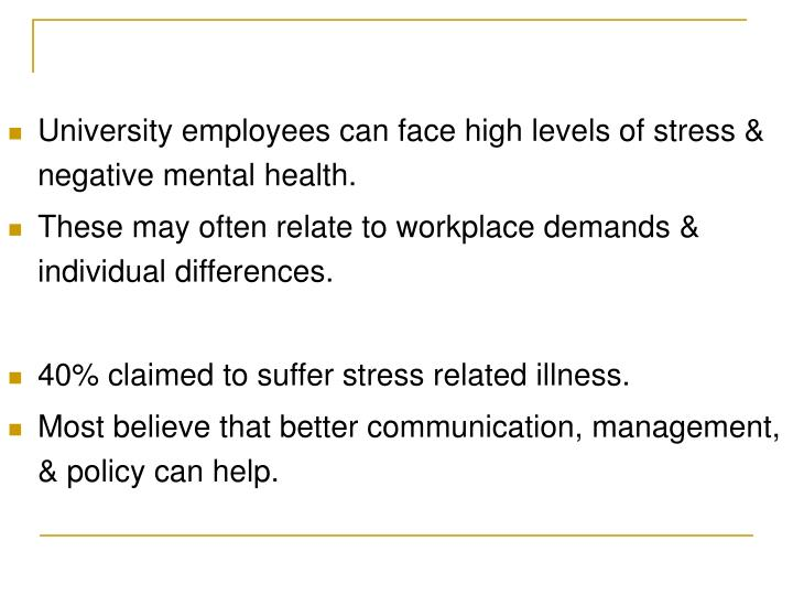 University employees can face high levels of stress & negative mental health.