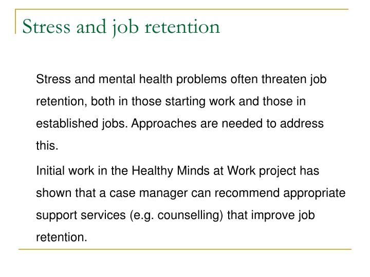 Stress and job retention
