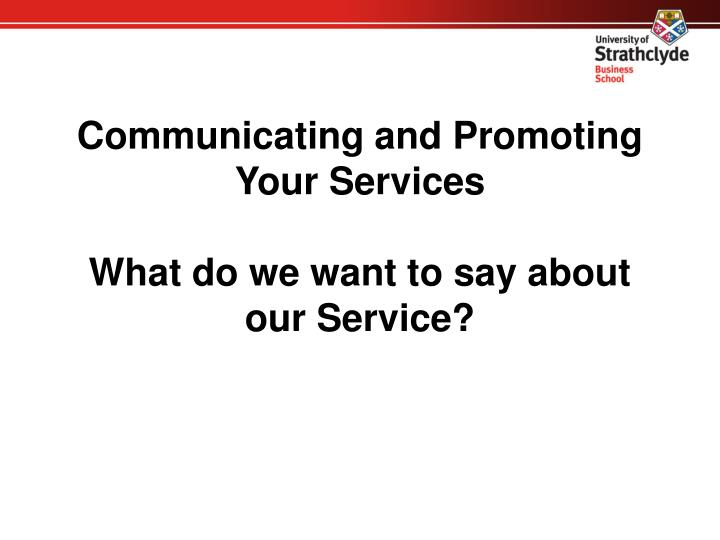 Communicating and Promoting Your Services