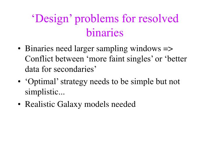 'Design' problems for resolved binaries