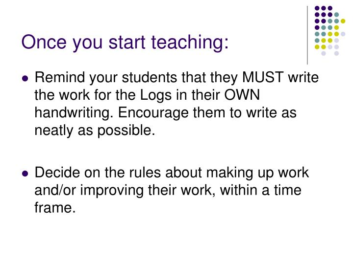 Once you start teaching: