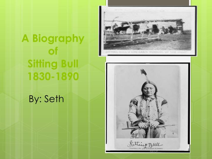 A biography of sitting bull 1830 1890