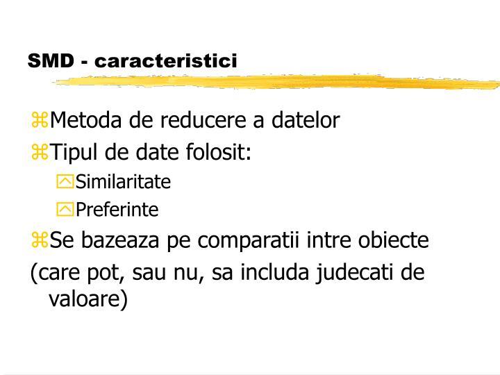 Smd caracteristici