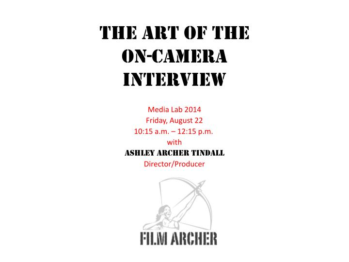 the art of the on camera interview n.