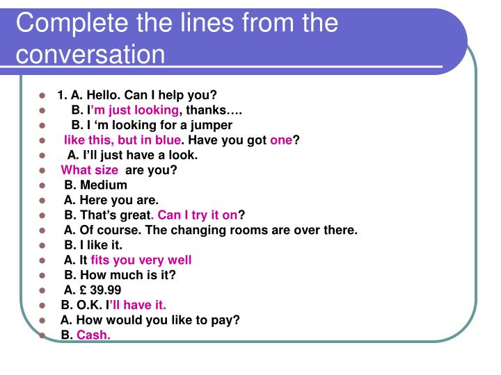 Complete the lines from the conversation