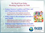 we need your help working together for nih