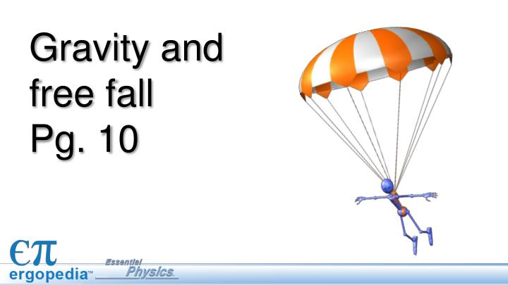 gravity and free fall pg 10 n.