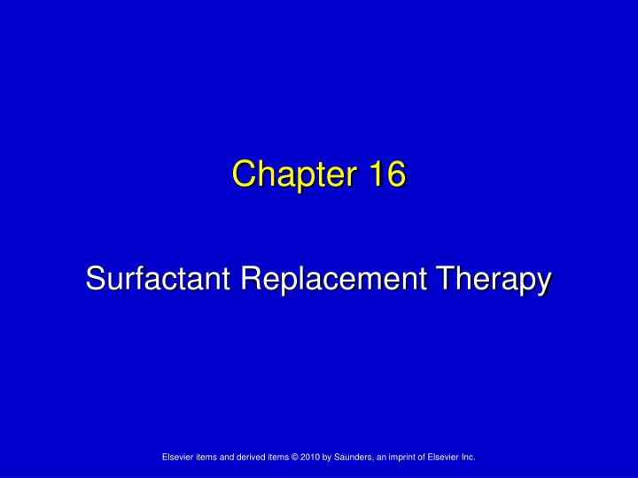 surfactant replacement therapy While lung surfactant replacement therapy has been of great help  new studies of a liquid of life -- lung surfactant sciencedaily retrieved may 7.