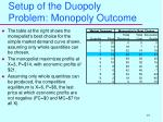 setup of the duopoly problem monopoly outcome