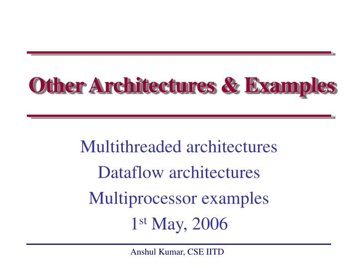 Other architectures examples