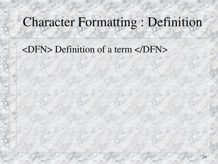 Character Formatting : Definition