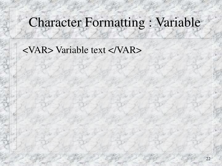 Character Formatting : Variable