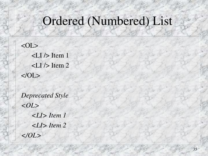 Ordered (Numbered) List