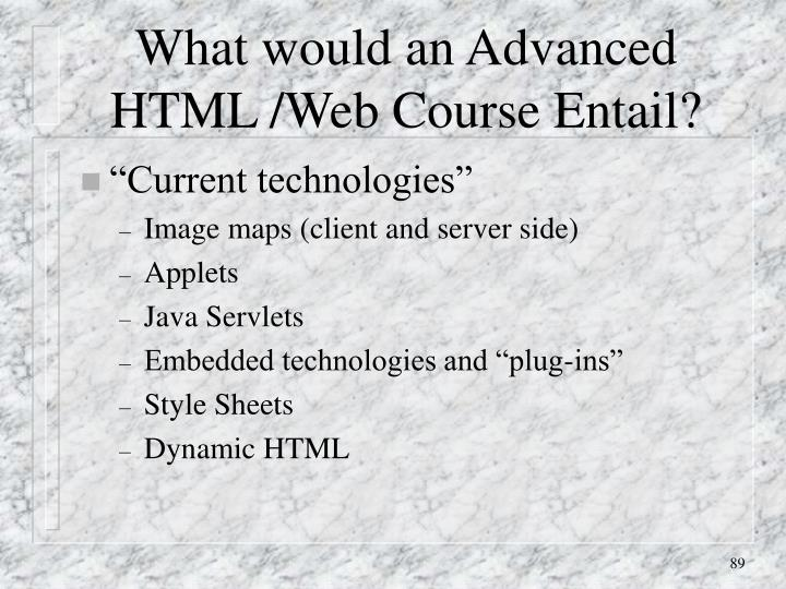 What would an Advanced HTML /Web Course Entail?