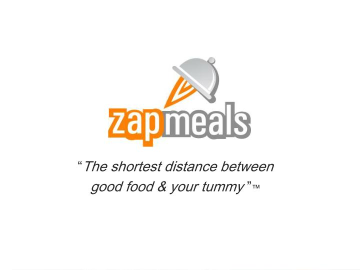 The shortest distance between good food your tummy
