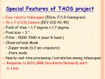 special features of taos project
