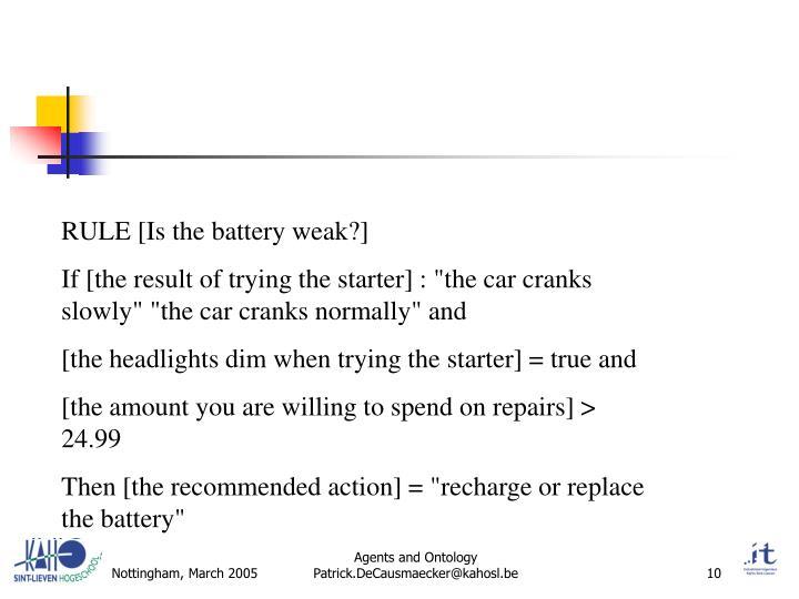 RULE [Is the battery weak?]