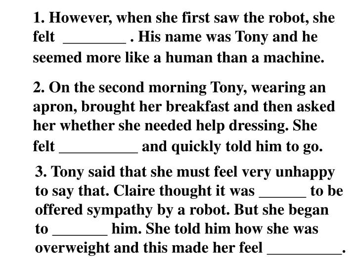 1. However, when she first saw the robot, she