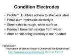 condition electrodes