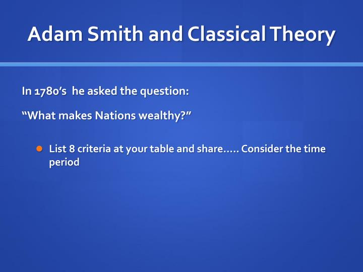 Adam Smith and Classical Theory