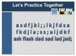 let s practice together