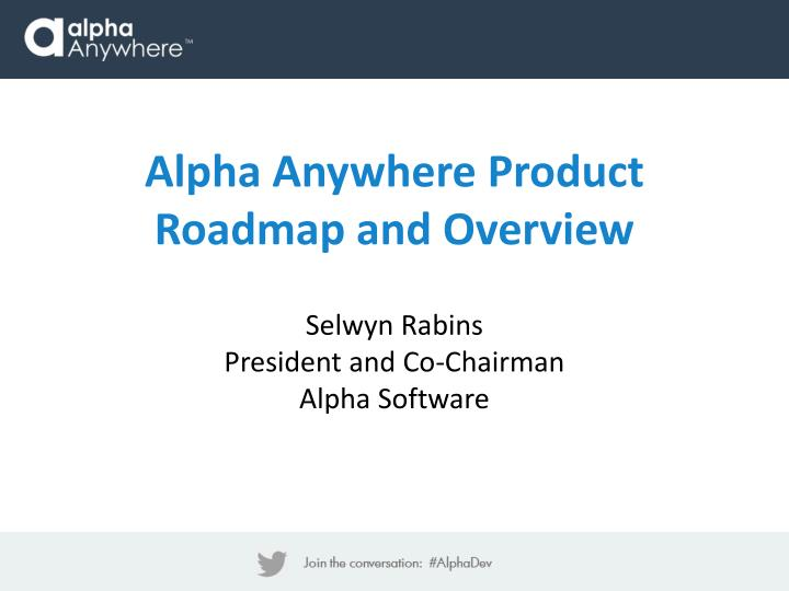 alpha anywhere product roadmap and overview n.