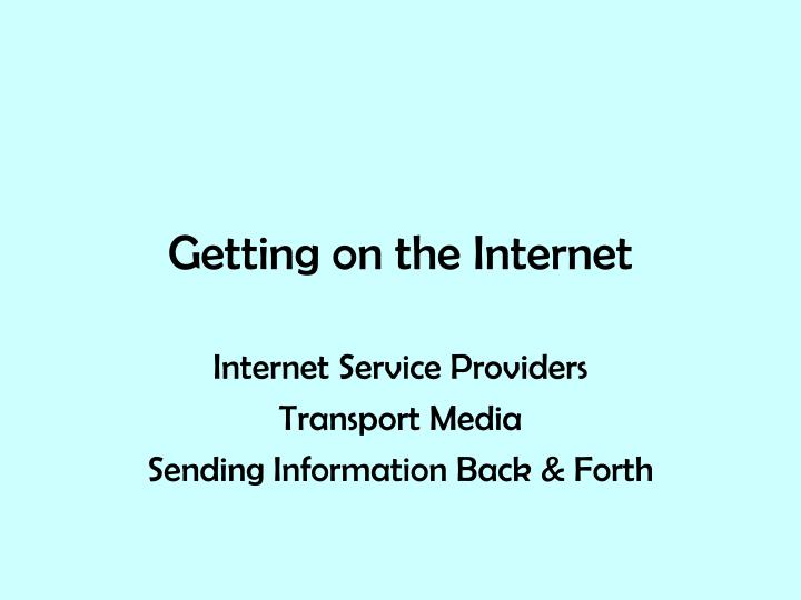 Getting on the internet