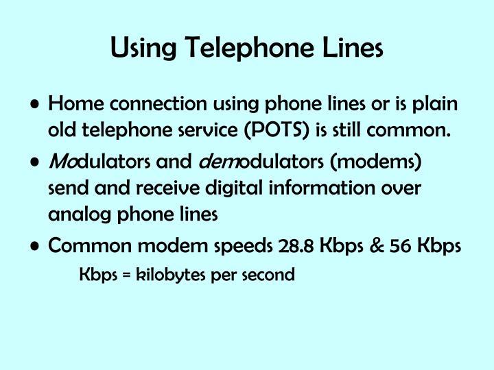 Using Telephone Lines