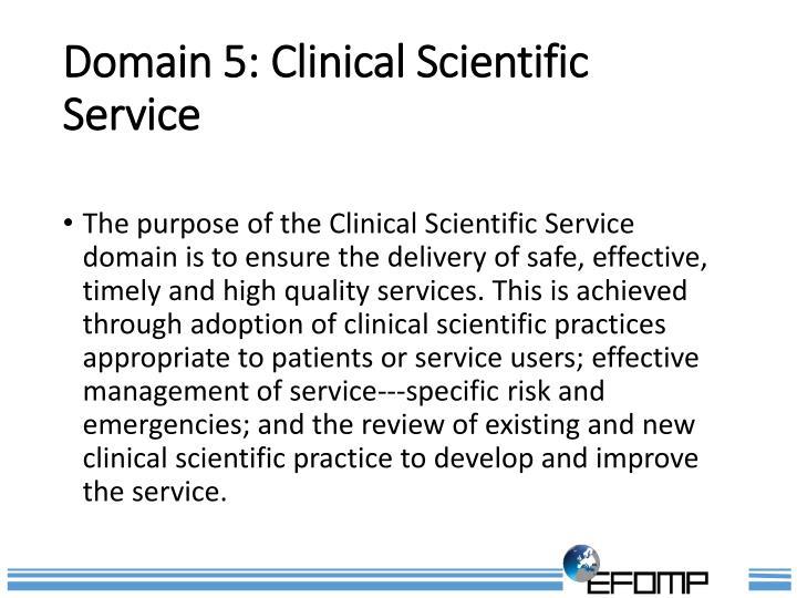 Domain 5: Clinical Scientific Service